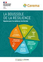 La boussole de la résilience. Repères pour la résilience territoriale | Cerema. Centre d'études et d'expertise sur les risques, l'environnement, la mobilité et l'aménagement (Administration). Auteur