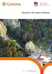 Glossaire du risque rocheux   Cerema. Centre d'études et d'expertise sur les risques, l'environnement, la mobilité et l'aménagement (Administration). Auteur