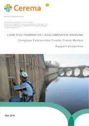 Ligne B du tramway de l'agglomération Angevine : Complexe Palplanches-Tirants-Trémie Molière. Rapport d'expertise | HERVE, Sébastien. Auteur