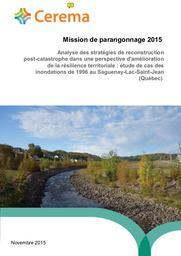 Mission de parangonnage 2015 : Analyse des stratégies de reconstruction post-catastrophe dans une perspective d'amélioration de la résilience territoriale : étude de cas des inondations de 1996 au Saguenay-Lac-Saint-Jean (Québec) | JOUANNIC, Gwenaël. Auteur