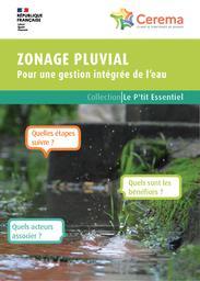 Zonage pluvial : Pour une gestion intégrée de l'eau | Cerema. Centre d'études et d'expertise sur les risques, l'environnement, la mobilité et l'aménagement (Administration). Auteur