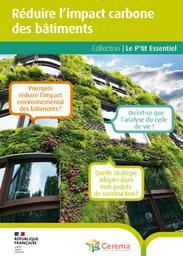 Réduire l'impact carbone des bâtiments   Cerema. Centre d'études et d'expertise sur les risques, l'environnement, la mobilité et l'aménagement. Auteur