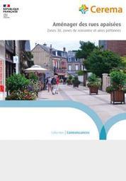 Aménager des rues apaisées. Zones 30, zones de rencontre et aires piétonnes | Cerema. Centre d'études et d'expertise sur les risques, l'environnement, la mobilité et l'aménagement (Administration). Auteur